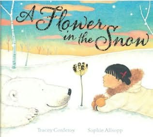 A Flower in the Snow by Tracey Corderoy.