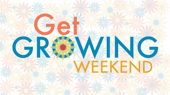 Get Growing Weekend