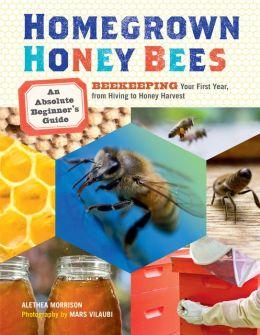Bookcover: Homegrown Honey Bees: An Absolute Beginner's Guide.