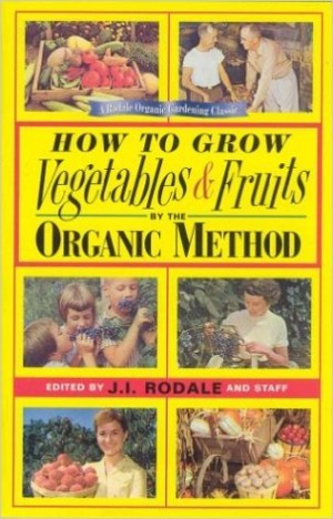 How to Grow Vegetables by the Organic Method